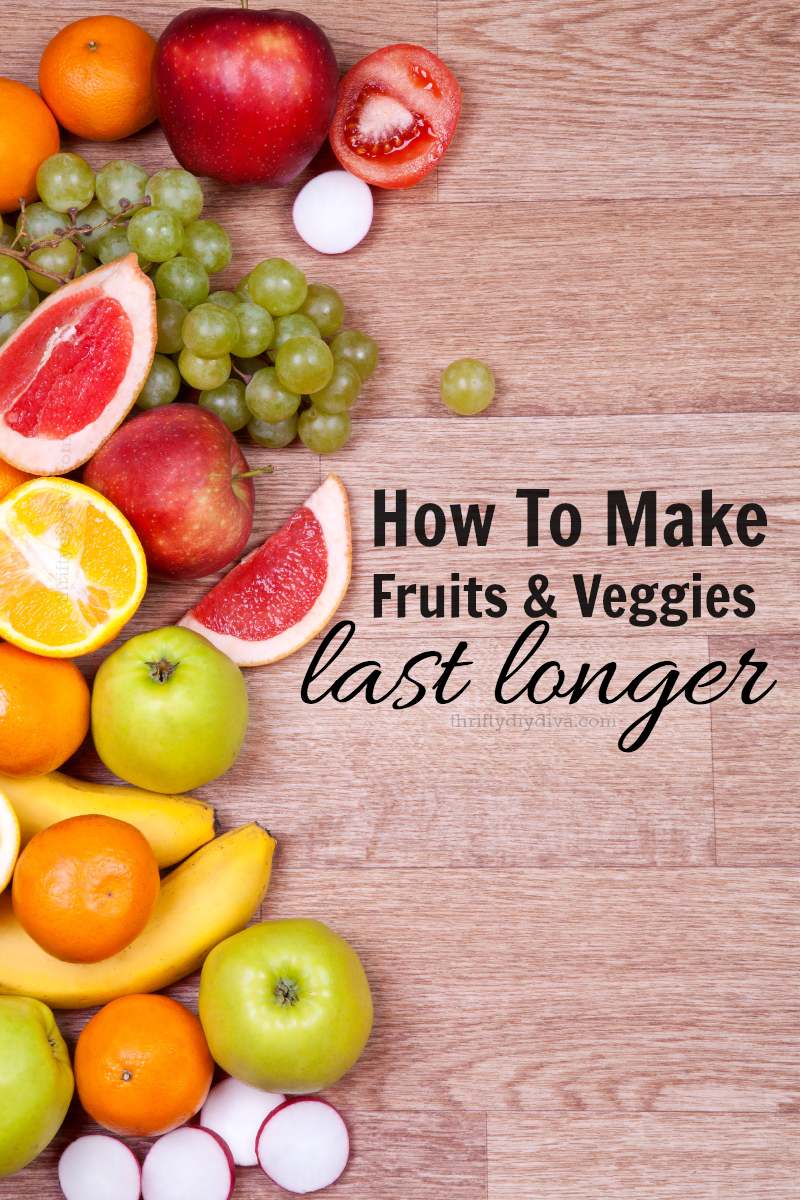 How To Make Fruits and Vegetables Last Longer