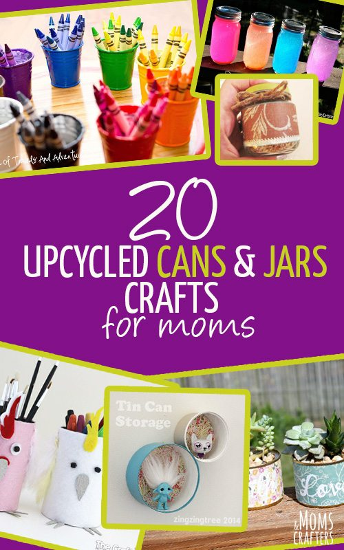 Upcycled Cans and Jars Craft Ideas